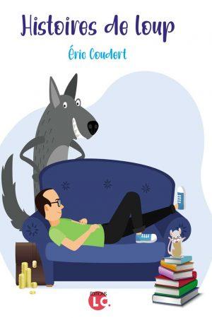 Histoires de loup. Eric Coudert